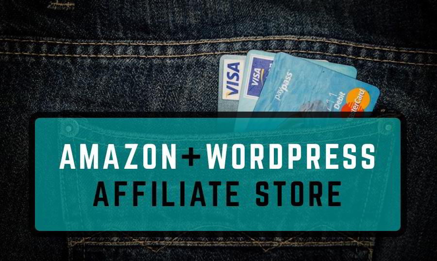 how to build amazon affiliate store on wordpress