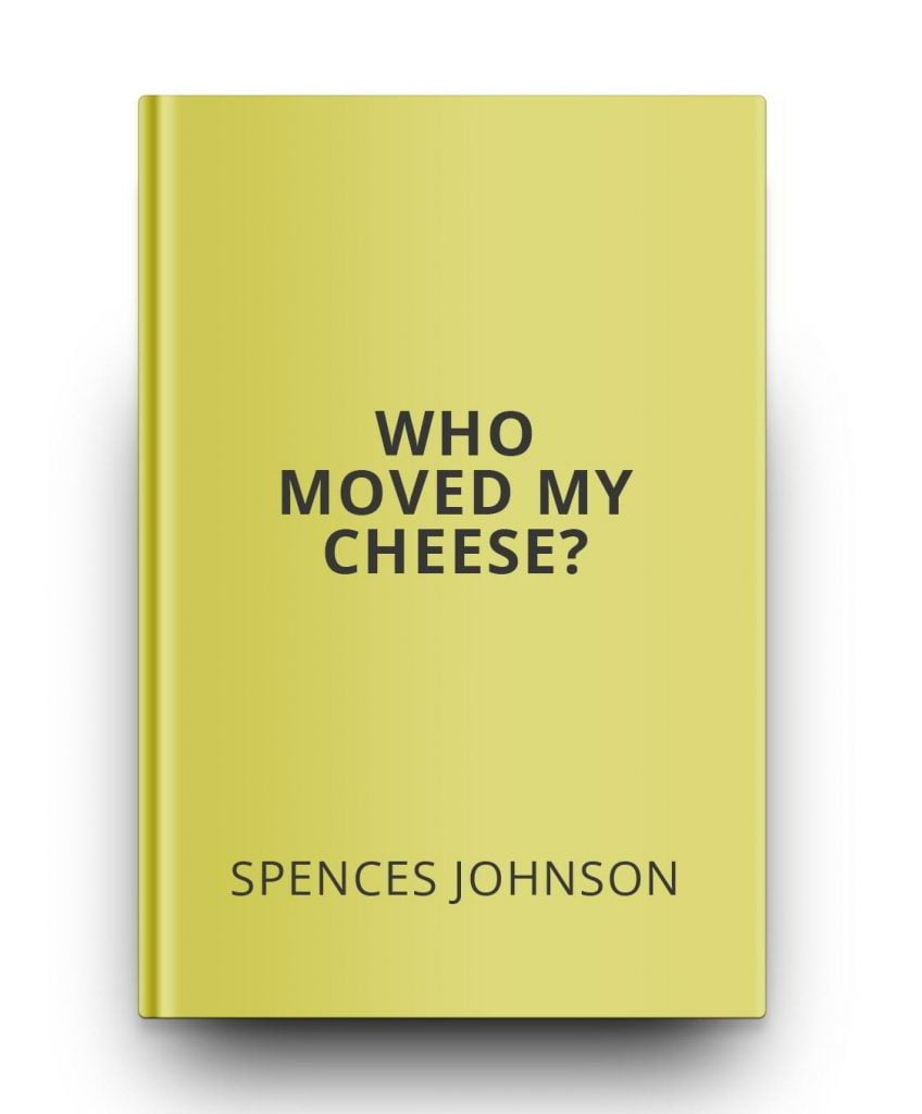 Who Moved My Cheese Quotes 100 Mustread Books That Can Change Your World Outlook