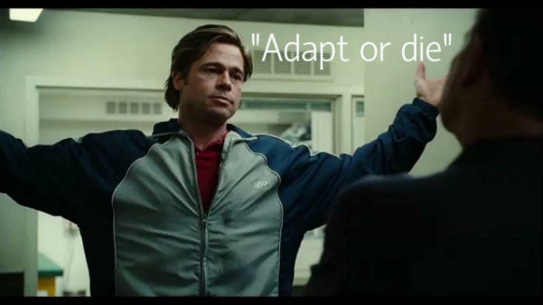 Quote from MoneyBall - Adapt or die
