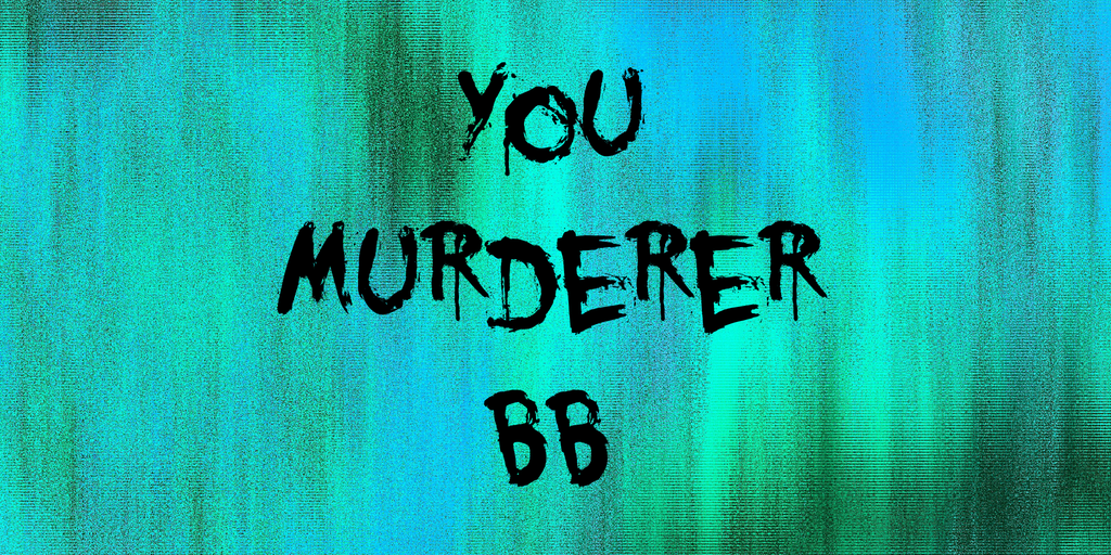 You Murderer BB Font