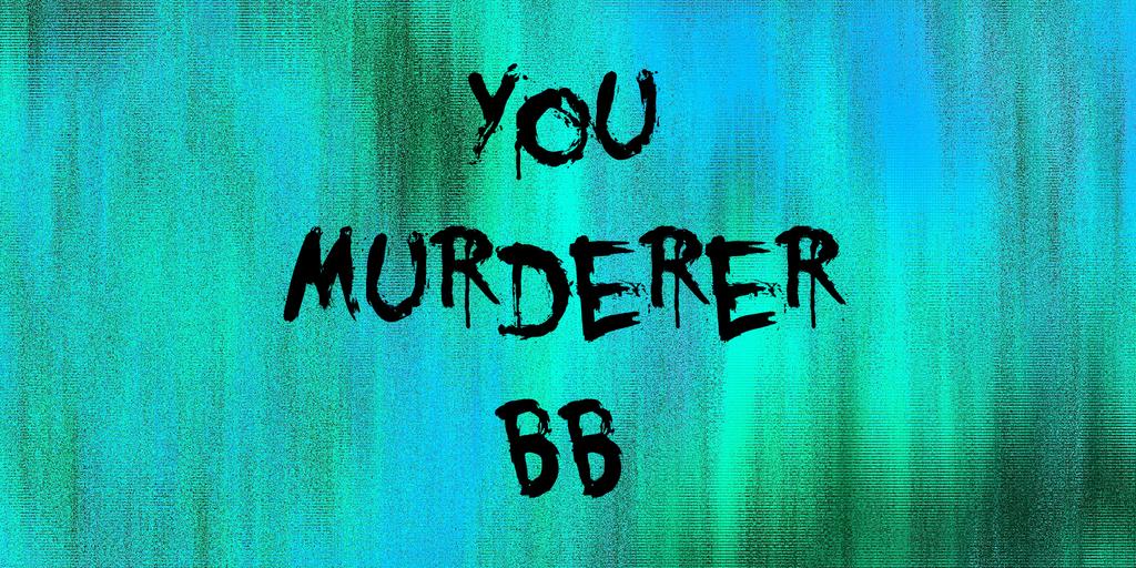 You Murderer BB Font