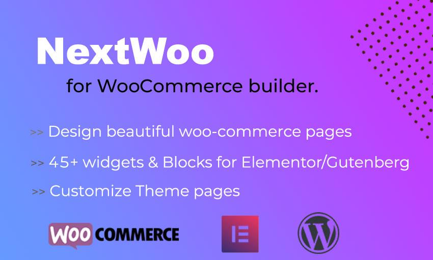 NextWoo - WooCommerce and Theme Templates Builder for Elementor / Gutenberg WordPress Plugin Plugin WordPress №104871