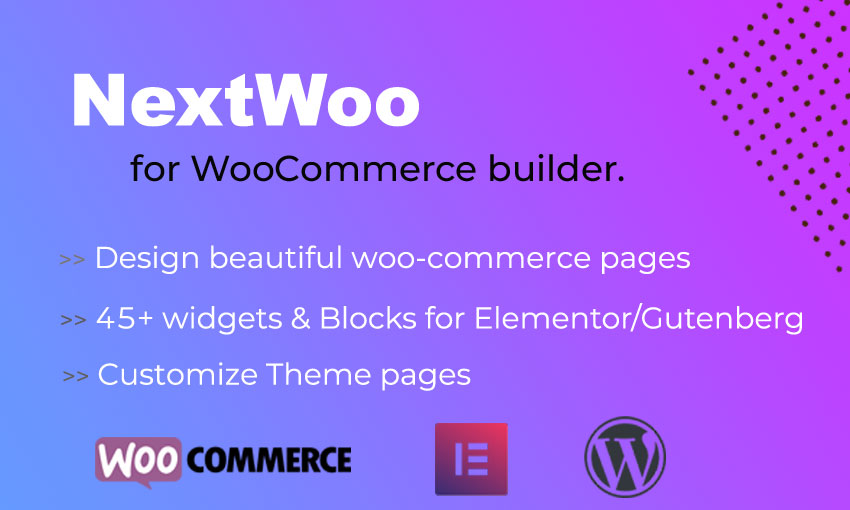 NextWoo - WooCommerce en Theme Templates Builder voor Elementor / Gutenberg WordPress Plugin