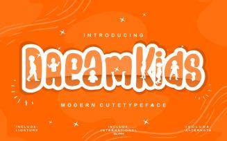 Dream Kids   Modern Cute Typeface Font