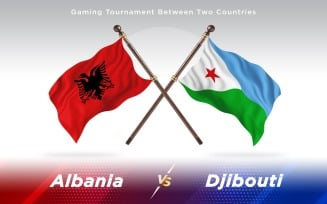 Albania versus Djibouti Two Countries Flags