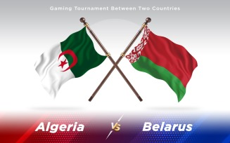 Algeria versus Belarus Two Countries Flags