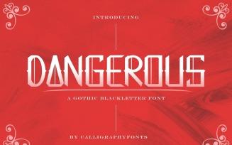 Dangerous Gothic Blackletter Font