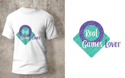 Real Games Lover T-shirt Design