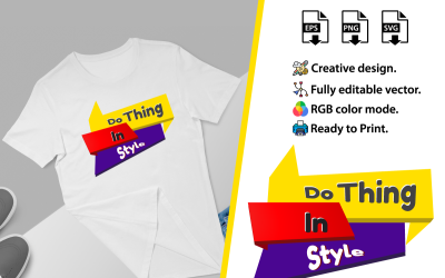 Do Thing In Style T-Shirt Design Template