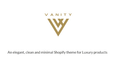 Vanity - an Elegant, Clean and Minimal Shopify Theme for Luxury Products