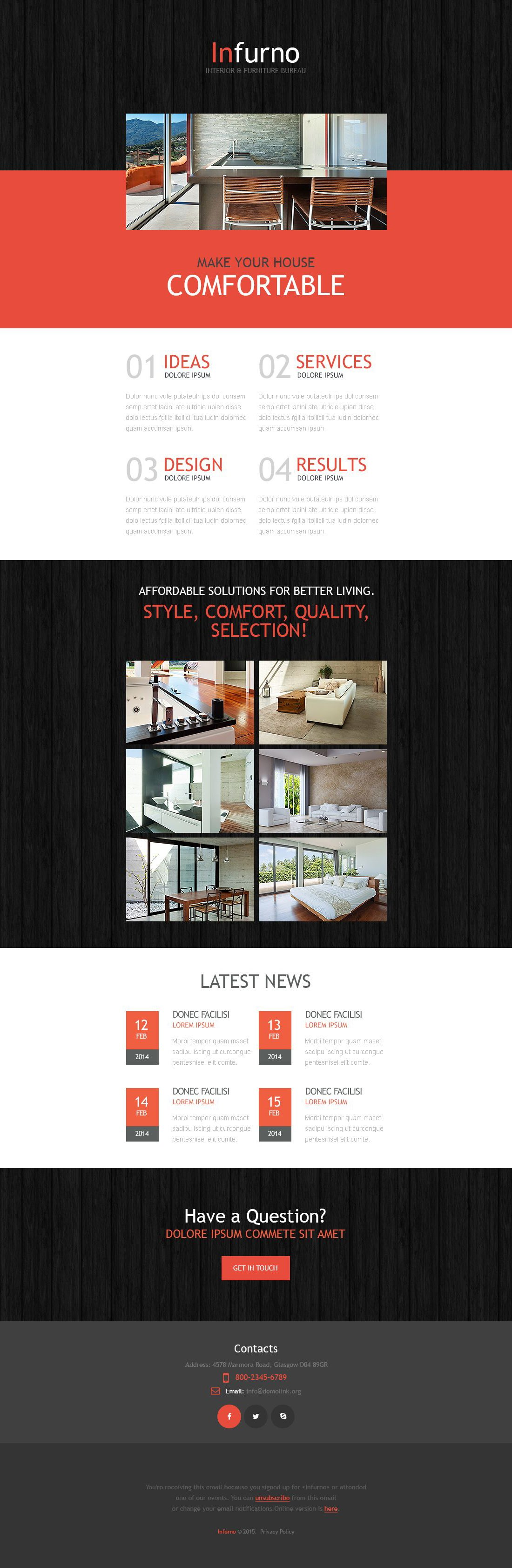 The Infurno Furniture Company Design Newsletter Template Design 53966, one of the best Newsletter templates of its kind (interior & furniture, most popular), also known as infurno furniture company design Newsletter template, home solution Newsletter template, interior Newsletter template, profile designer Newsletter template, portfolio Newsletter template, non-standard Newsletter template, creative idea Newsletter template, mirror Newsletter template, clock Newsletter template, cutlery Newsletter template, lighting Newsletter template, ceiling Newsletter template, bathroom Newsletter template, kitchen Newsletter template, live Newsletter template, table Newsletter template, chair Newsletter template, armchair Newsletter template, sofa Newsletter template, order Newsletter template, client Newsletter template, support Newsletter template, service Newsletter template, decoration Newsletter template, style Newsletter template, collection Newsletter template, catalogue and related with infurno furniture company design, home solution, interior, profile designer, portfolio, non-standard, creative idea, mirror, clock, cutlery, lighting, ceiling, bathroom, kitchen, live, table, chair, armchair, sofa, order, client, support, service, decoration, style, collection, catalogue, etc.