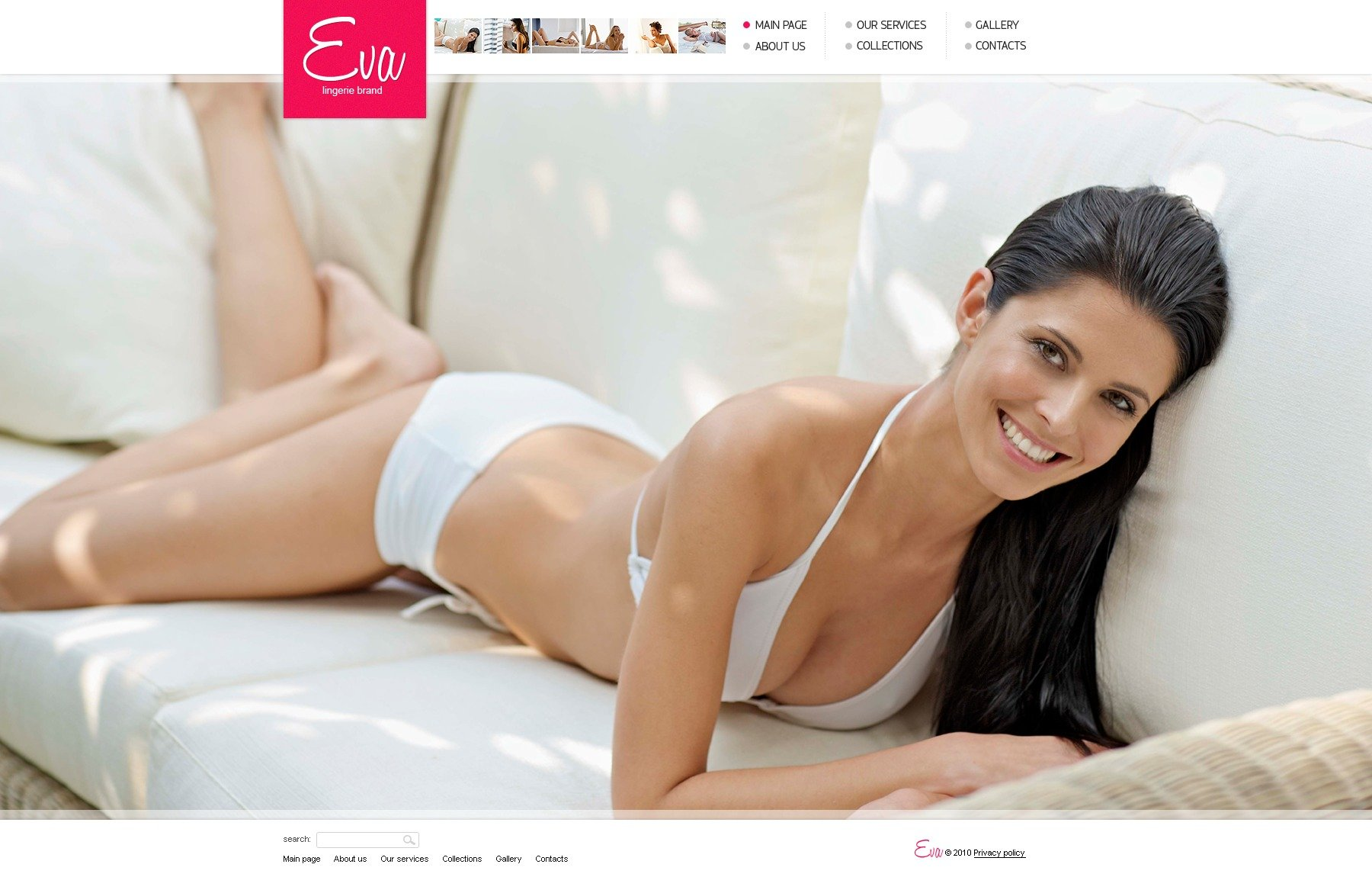The Eva Lingerie Brand Online Store PSD Design 54280, one of the best PSD templates of its kind (fashion, wide, jquery), also known as Eva lingerie brand online store PSD template, fashion PSD template, lingerie PSD template, brand company PSD template, women PSD template, sexy classic PSD template, stylish  different PSD template, color PSD template, size PSD template, style PSD template, cobweb pants PSD template, brassier PSD template, collection PSD template, catalog PSD template, night-dress PSD template, tempting PSD template, order PSD template, beauty PSD template, offer PSD template, services PSD template, discounts PSD template, gifts PSD template, clients PSD template, testimonials and related with Eva lingerie brand online store, fashion, lingerie, brand company, women, sexy classic, stylish  different, color, size, style, cobweb pants, brassier, collection, catalog, night-dress, tempting, order, beauty, offer, services, discounts, gifts, clients, testimonials, etc.