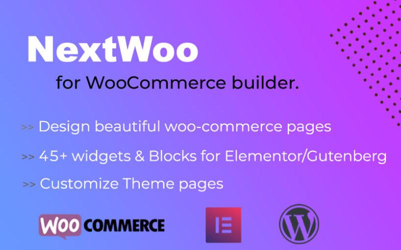 NextWoo-Elementor / Gutenberg WordPress插件的WooCommerce和主题模板构建器