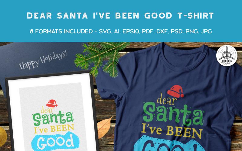 Дорогой Санта, я был хорош - Дизайн футболки