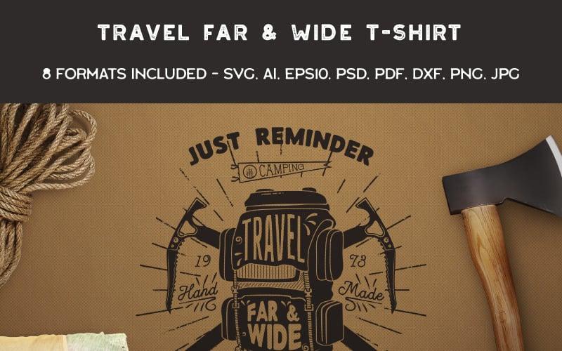 Travel Far & Wide - Дизайн футболки