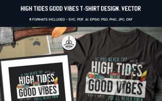 High Tides Good Vibes Design - T-shirt Design