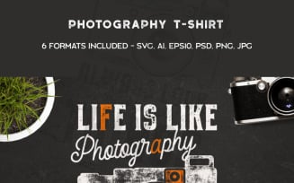 Life is Like a Photography - T-shirt Design