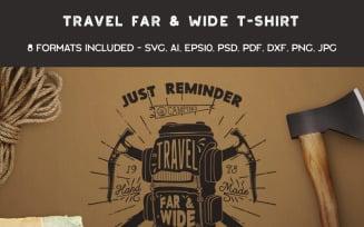 Travel Far & Wide - T-shirt Design