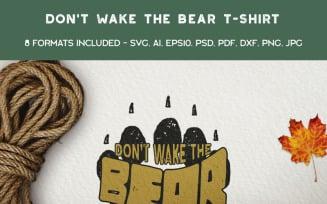 Don't Wake The Bear - T-shirt Design