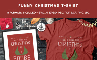 All I Need for Christmas is Boobs - T-shirt Design