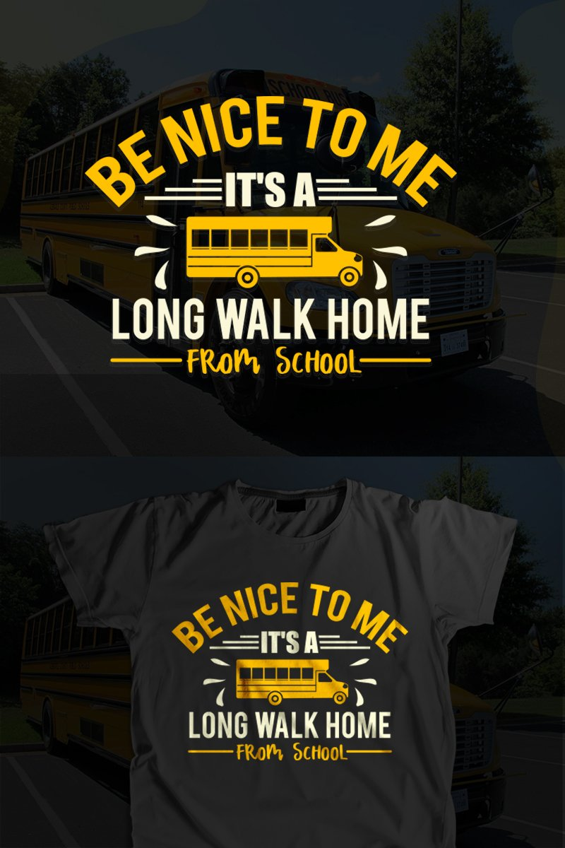 Be nice to me it's a long walk home from school T-Shirt #96765