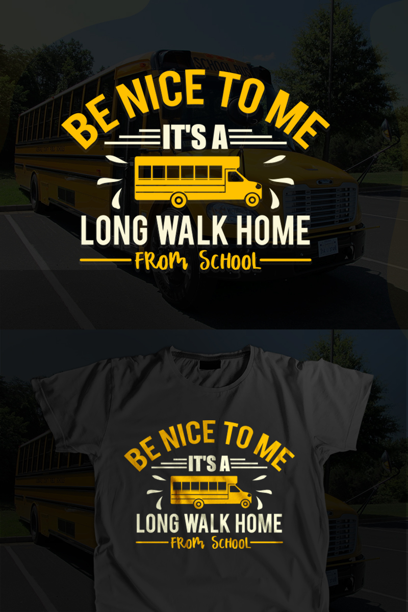 """Tema T-shirt #96765 """"Be nice to me it's a long walk home from school"""""""