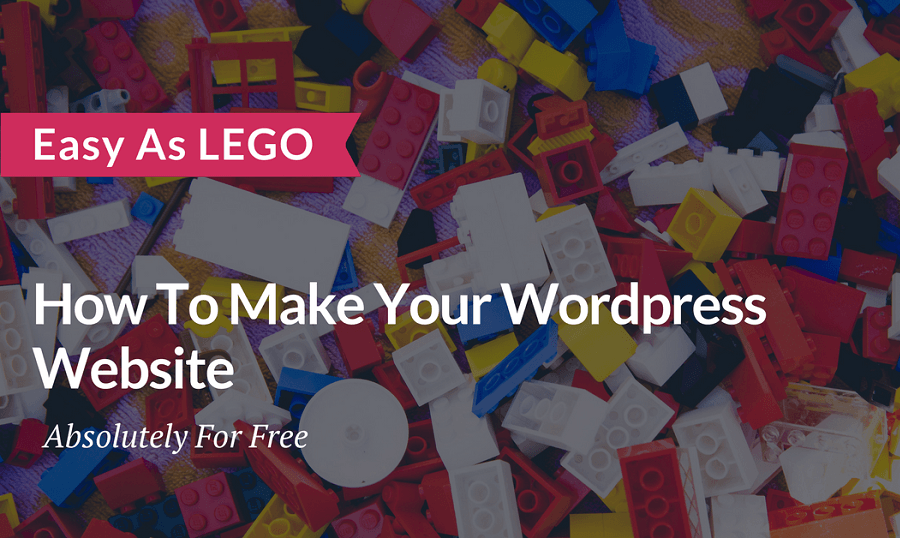Easy As LEGO: Detailed Guide To Free WordPress Website Creation