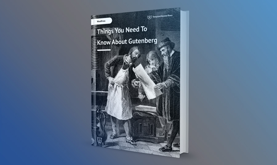 Gutenberg Editor: A Clear Look Under The Hood [Free eBook]