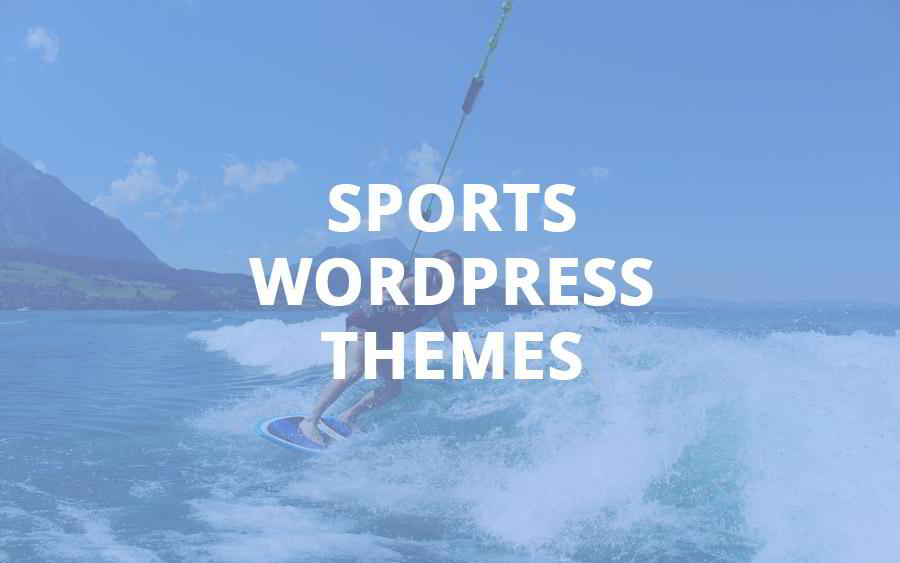 Pimp Up Your Website Body in 2018: Sports WordPress Themes